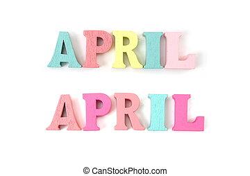abril, alfabeto, cartas, aislado, blanco, colorido, plano de fondo, palabra