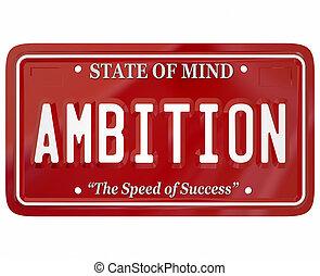 Ambición de la palabra licencia de placa de la actitud motivación inspiración motivación