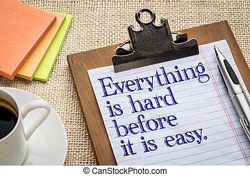 antes, todo, fácil, duro
