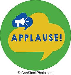 Aplausos de texto escritos. El concepto de negocios para la aprobación o elogio expresado aplaudiendo el megáfono silbando en la burbuja del habla anunciando la cubierta de globos dentro del círculo.