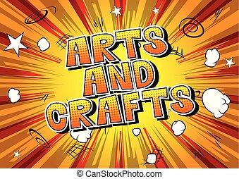 """""""Arts and Crafts"""", """"Vector"""" ilustra la frase de cómic."""