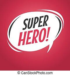 Burbuja de discursos de superhéroes.