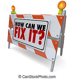 ¿Cómo podemos arreglar la barricada de reparación de señales mejorar el problema