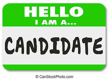 Candidato a etiqueta de etiqueta de etiqueta de trabajo solicitante electoral
