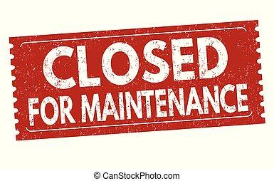Cerrado para el sello de mantenimiento o sello