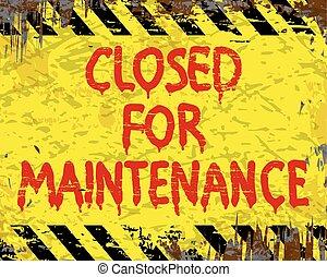 Cerrado para la señal de mantenimiento