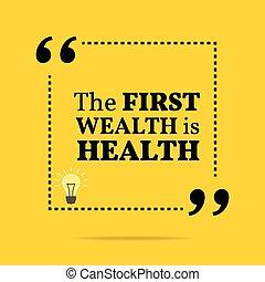 Cita motivacional inspiradora. La primera riqueza es la salud.