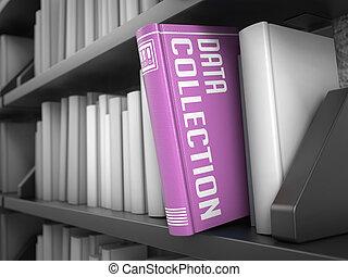 Colección de datos, título de libro. El concepto de información.