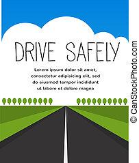 Conduce con cuidado, largo camino vacío