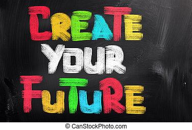 Crea tu futuro concepto