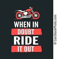 Cuando dudes, suéltalo, cita motivacional de motocicleta. Afiche dibujado a mano. Cartas de caligrafía Vector