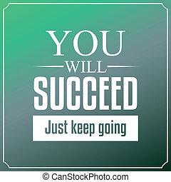 d, sólo, going., tipografía, retener, voluntad, citas, triunfe, plano de fondo, usted