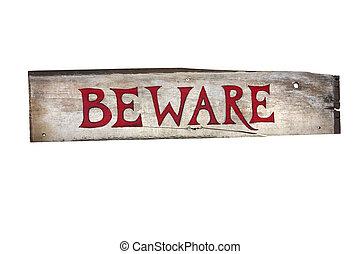de madera, tenga cuidado, dice, señal