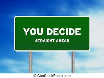 decidir, señal, carretera, usted