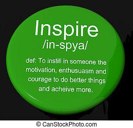 definición, motivación, inspirar, botón, ánimo, exposiciones, inspiración