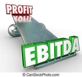 EBITDA vs lucro palabras 3D letras balance de balance de peso cuenta