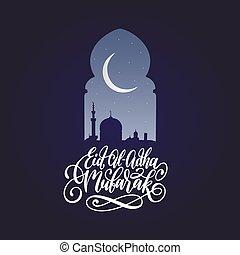 Eid al-Adha mubarak calligrafiado traducido al inglés como fiesta del sacrificio. Vista nocturna de la mezquita desde Arch.