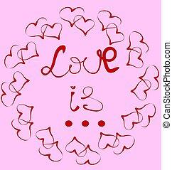 El amor es Lettering, la inscripción en rojo en un círculo de corazones