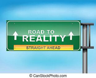 """El cartel de la carretera con el texto de """"La carretera a la realidad"""
