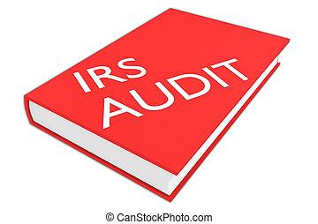 El concepto de auditoría del IRS
