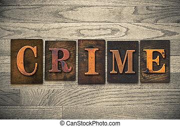 El concepto del crimen es de tipo de letra de madera