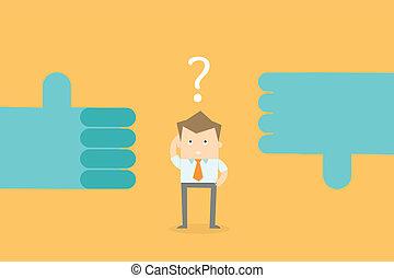El hombre de negocios confunde tomar decisiones en su carrera