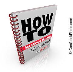 El manual de instrucciones de cómo hacerlo