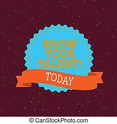 El texto de escritura muestra tu talento. Conceptar significa demostrar habilidades demostrativas de conocimiento de aptitudes.