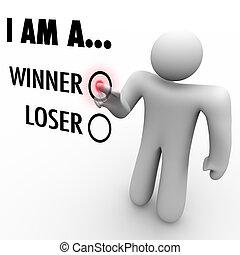 elegir, voluntad, triunfe, usted, pared, el suyo, él, palabra, loser?, tacto, hombre, chooses, sí mismo, creencia, simbolizar, pantalla, ganador, o, lata, confianza