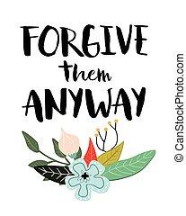ellos, perdonar, anyway