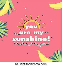 Eres mi rayo de sol plátano rosa imagen vector de fondo
