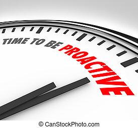 Es hora de ser proactivas palabras, actitud de la actitud, éxito