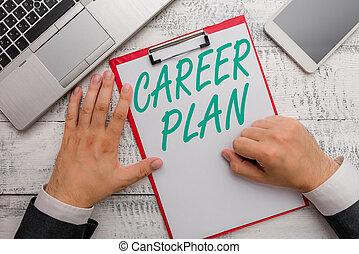 Escribir a mano conceptiva muestra un plan de carrera. El texto fotográfico de negocios en curso donde exploras tus intereses y habilidades.