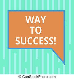 Escribir palabras camino al éxito. Un concepto de negocios para que en el camino correcto para lograr metas exitosas sueños de burbuja de habla de color rectangular con la mano derecha de la foto fronteriza.