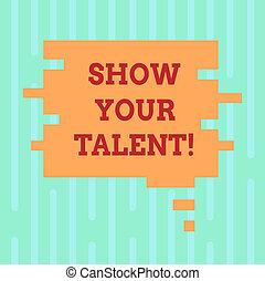 Escribir palabras muestra tu talento. El concepto de negocios para demostrar habilidades demostrativas de habilidades de conocimientos de aptitudes de color de burbujas en forma de rompecabezas foto para anuncios de presentación.