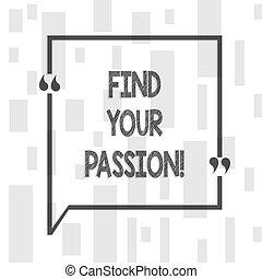 Escribir textos a mano encuentra tu pasión. Concept significa animar a mostrar su sueño.