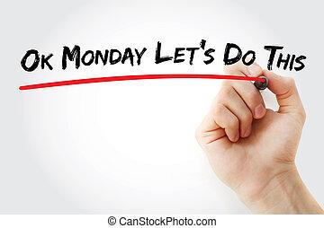 escritura, lets, mano, esto, lunes, aprobar