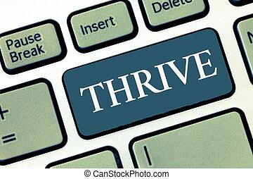 escritura, showcasing, pensar el negocio, thrive., nota, continuar, tiempo, actuación, foto, positively, prosperar, prospere, flor