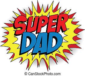 Feliz día de padre super héroe papá