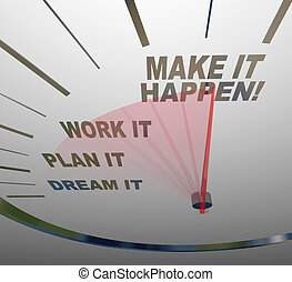 Haz que ocurra un plan de sueño de speedómetro. El trabajo de los sueños es genial