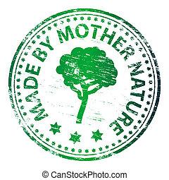 Hecho con sello de la madre naturaleza