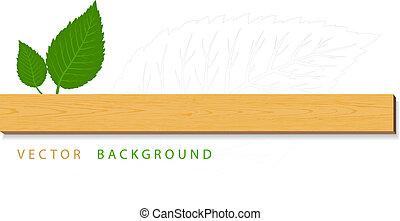 Hojas verdes con madera