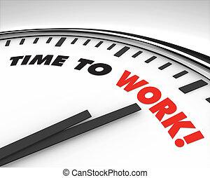 Hora de trabajar, reloj