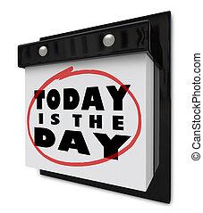 Hoy es el día, calendario de pared