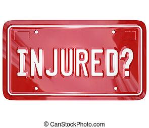 inured, abogado, accidente, licenciar la placa, coche, abogado, pleito