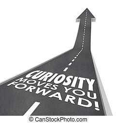 La curiosidad te mueve hacia adelante palabras inqusitive información de búsqueda