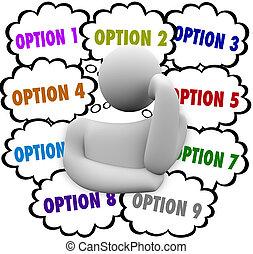 La persona considera muchas opciones elegir mejor
