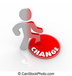 La persona que pisa el botón de cambio