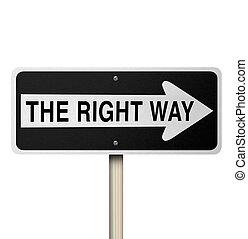 La señal correcta de la carretera, aislada