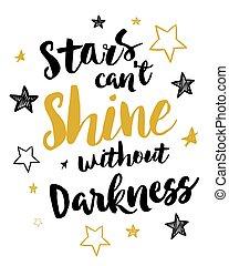 Las estrellas no pueden brillar sin oscuridad